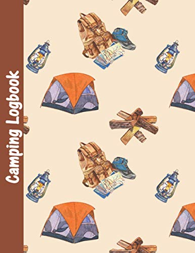 Camping Logbook: Best Journal To Record Important Trip Information At Each Campsites - Perfect Campers Log Book To Track Your Memories At Camp - Plus ... & Funny Graphics To Make You Smile - 8.5'x11'