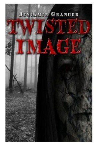Book: Twisted Image by Benjamin Granger