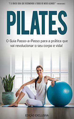 PILATES: O que é o Pilates, os seus benefícios e como começar a praticar Pilates para se tornar mais ativo e saudável independentemente da sua idade