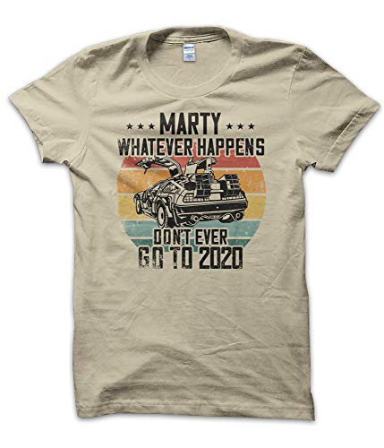 T-ShirtManiak Magliette Marty Don't Go to 2020 - T Shirt Divertenti McFly Futuro Back to Ritorno Vintage Uomo Sabbia (L)