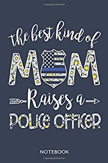 Notebook The bes kind of mom raises police officer f for mom Long Sleeve: 6x9 navi blue cover dot lined notebook great gift idea for your police mom, mother or bestfriends
