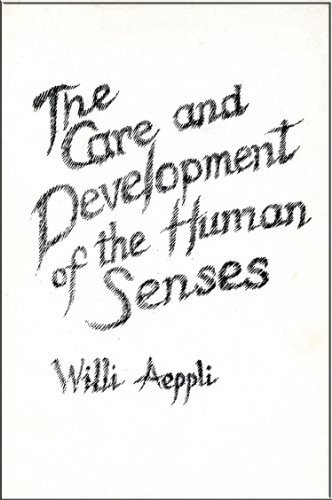 Care and Development of the Human Senses