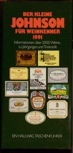 Der kleine Johnson für Weinkenner 1990. Informationen über 2000 Weine, Jahrgänge und Trinkreife