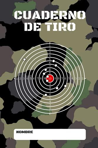 Cuaderno De Tiro: 50 fichas de registro a rellenar para anotar todo acerca de sus sesiones de tiro - Le permite registrar sus resultados y poder ver su progreso