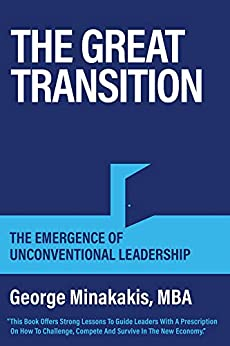 The Great Transition: The Emergence Of Unconventional Leadership by [George  Minakakis, CYANARA DESIGN CO., Janice  Dyer]