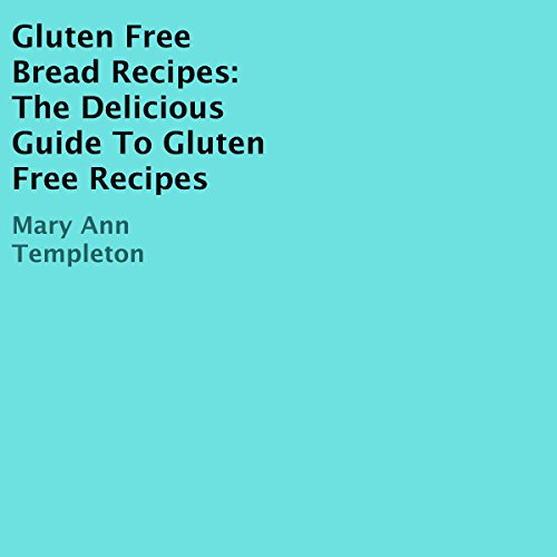 Gluten Free Bread Recipes audiobook cover art