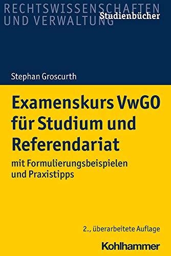 Examenskurs VwGO für Studium und Referendariat: mit Formulierungsbeispielen und Praxistipps (Studienbücher Rechtswissenschaft)