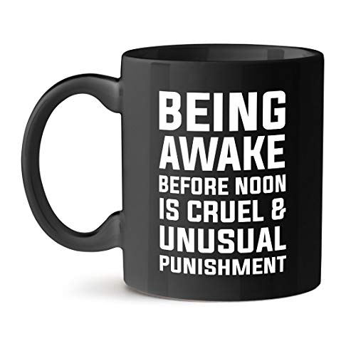 N\A Estar Despierto Antes del mediodía es un Castigo Cruel e Inusual café Taza Negra