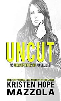 Uncut: An Unacceptables MC Standalone Romance by [Kristen Hope Mazzola]