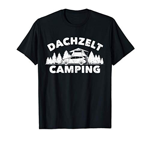 Dachzelt Camping | Geschenk Autodachzelt Camper Natur T-Shirt
