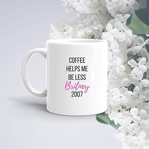 N\A Taza de café de Britney Spears Help Me Feel Less Regalo de Britney Britney Regalo Divertido Taza de café Tazas con Refranes Taza Divertida