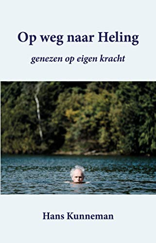 Op weg naar heling (Dutch Edition)