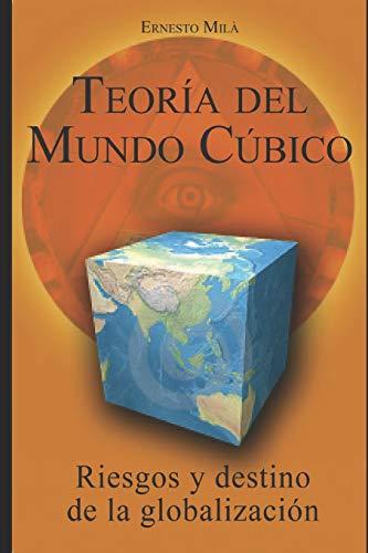 Teoría del Mundo Cúbico: Riesgos y destino de la globalización