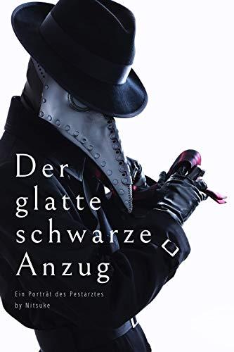 Der glatte schwarze Anzug (Ein Porträt des Pestarztes 6)