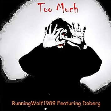 Too Much (feat. Doberg)