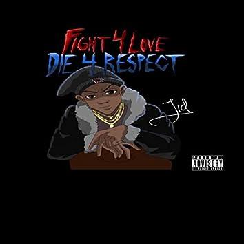 Fight 4 Love Die 4 Respect