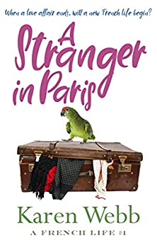 A Stranger in Paris (A French Life Book 1) by [Karen  Webb]