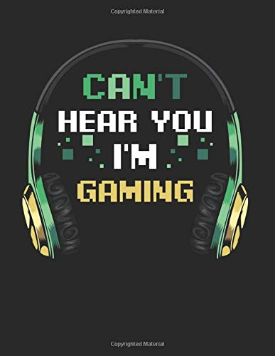 Can't Hear You I'm Gaming Headset Video-Games: College Ruled Notebook Paper and Diary to Write In / 120 Pages / 8.5