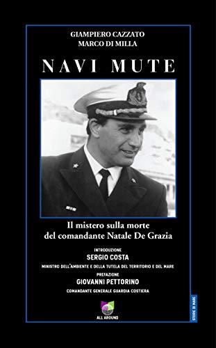 Navi Mute: Il mistero sulla morte del comandante Natale De Grazia