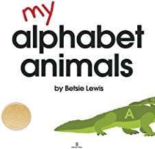 My Alphabet Animals: Learning Letters & Sounds With Critters from A to Z (Children's Beginner ABC Book)