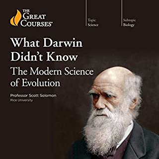 What Darwin Didn't Know: The Modern Science of Evolution                   By:                                                                                                                                 Scott Solomon,                                                                                        The Great Courses                               Narrated by:                                                                                                                                 Scott Solomon                      Length: 12 hrs and 27 mins     3 ratings     Overall 3.3