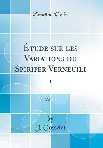 Étude sur les Variations du Spirifer Verneuili, Vol. 4 (Classic Reprint)