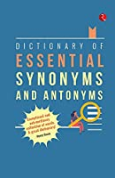Dictionary of Essential Synonyms and Antonyms