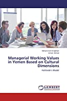 Managerial Working Values in Yemen Based on Cultural Dimensions: Hofstede's Model