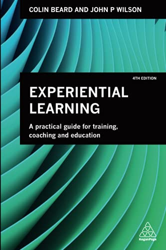 Compare Textbook Prices for Experiential Learning: A Practical Guide for Training, Coaching and Education 4 Edition ISBN 9780749483036 by Beard, Colin