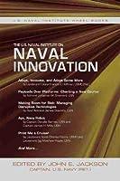 The U.S. Naval Institute on Naval Innovation (Wheel Books)
