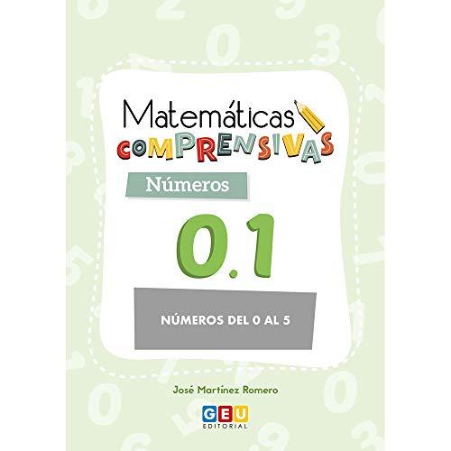 Matemáticas Comprensivas: Números 0.1 | Educación Infantil | Números Del 0 Al 5 | Editorial Geu (Niños de 3 a 5 años)