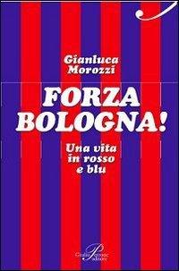 Forza Bologna! Una vita in rosso e blu (Le nuove onde)
