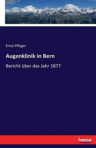 Augenklinik in Bern: Bericht über das Jahr 1877
