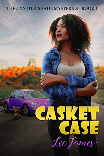 Casket Case: The Cynthia Shade Mysteries: Book 1 by [Lee James]