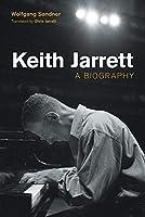 Keith Jarrett: A Biography (Popular Music History)