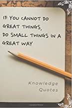 If you cannot do great things, do small things in a great way.: Notebook Diary Notepad  Legendary Journal: Smart Inspirational Motivational Knowledge ... Games- Own Table of Content and More...