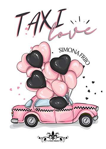 Taxi Love: (Collana Literary Romance) di [Simona Friio]
