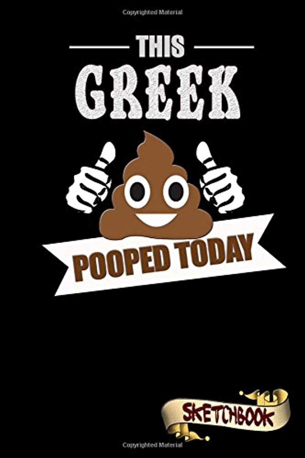 This Greek Pooped today Sketchook: funny Journal and Blank Notebook for European Greece, Athens