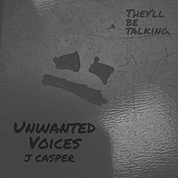 Unwanted Voices