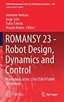 ROMANSY 23 - Robot Design, Dynamics and Control: Proceedings of the 23rd CISM IFToMM Symposium (CISM International Centre for Mechanical Sciences (601))