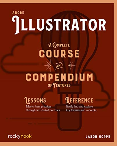 Adobe Illustrator: A Complete Course and Compendium of Features (English Edition)