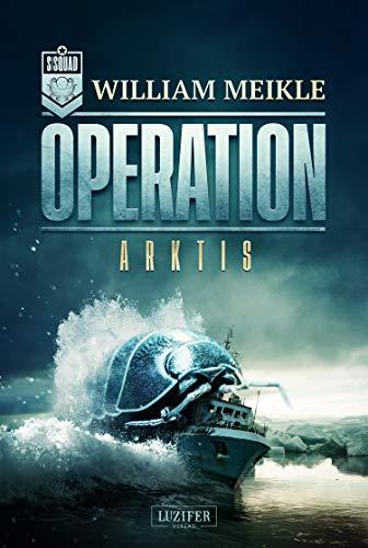 OPERATION ARKTIS: SciFi-Horror-Thriller (Operation X 1)