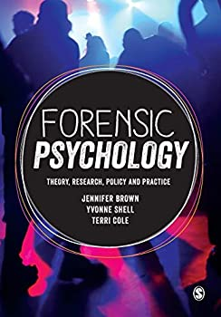 Forensic Psychology: Theory, Research, Policy and Practice 147391194X Book Cover