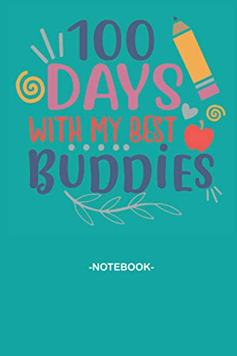 100 days with my best buddies, Soft Cover, (6 x 9) Notebook journal: Note pad 110 pages Inspirational, Funny Quote on Elegant Cover collaborator ... representatives colleagues and supervisors