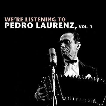 We're Listening To Pedro Laurenz, Vol. 1
