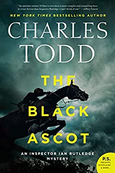 The Black Ascot (Inspector Ian Rutledge Mysteries Book 21) by [Charles Todd]