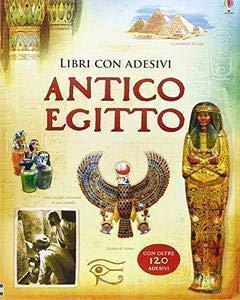 Antico Egitto. Con adesivi. Ediz. illustrata