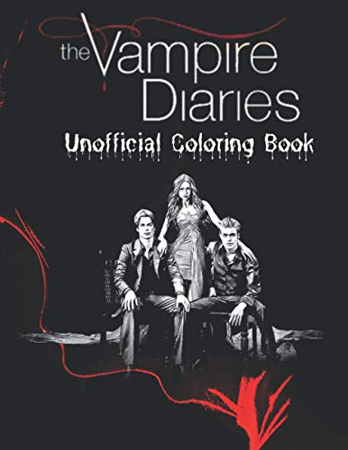 The Vampire Diaries Unofficial Coloring Book: Adult Coloring Books as Well As Dot Line Coloring and Spiroglyph Images Fan Merchandise Great Gift