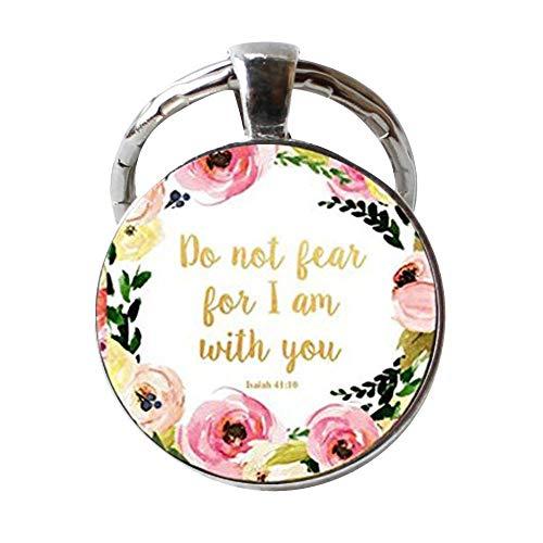 "Schlüsselanhänger mit Aufschrift ""Do Not Fear for I Am With You"", Isaiah 41 10, Bibelvers, Blumenmotiv, inspirierender Schmuck, christliches Geschenk"