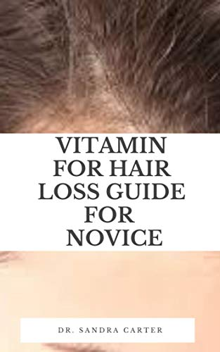 Vitamin For Hair Loss Guide for Novice (English Edition)